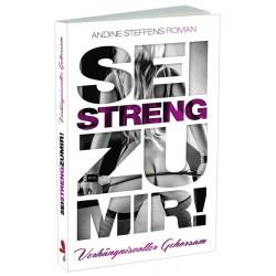 »Sei streng zu mir! 3«, Andine Steffens, Paperback